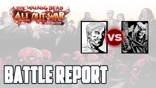 The Walking Dead: All Out War - Battle Report (Rick vs. Negan)!!