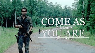 Rick Grimes || Come As You Are