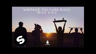 Vintage Culture, Ricci - Wild Kidz