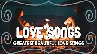 Top Greatest Beautiful Love Songs Ever - The Collection Love Songs of 70s 80s 90s Playlist