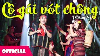 Cô Gái Vót Chông - NSND Tường Vy [Official MV]