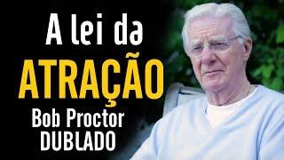 Bob Proctor (DUBLADO)  A lei secreta da atração e vibração