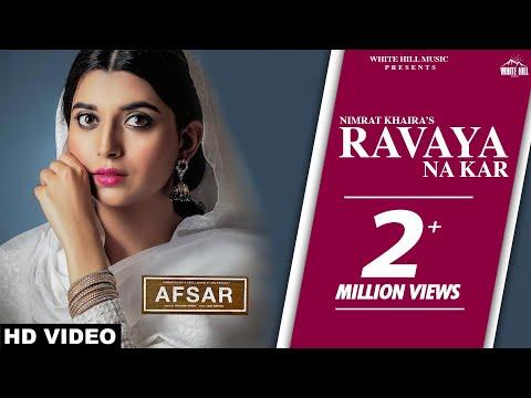 Ravaya Na Kar (Full Song) Nimrat Khaira, Tarsem Jassar, Preet Hundal - AFSAR