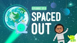 Spaced Out: Crash Course Kids #25.1