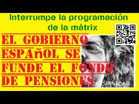 El gobierno español se funde el fondo de pensiones