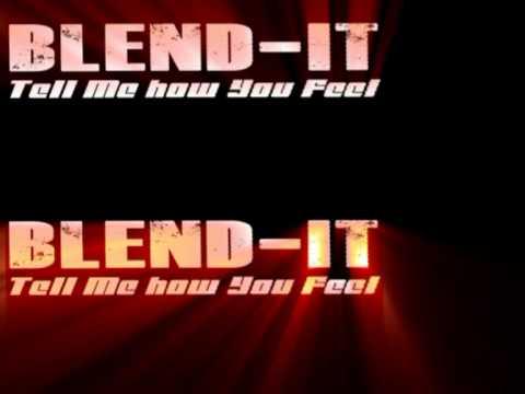 Blend-It  - Tell Me How You Feel (HD)