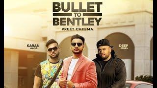 Bullet To Bentley – Preet Cheema – Deep Jandu