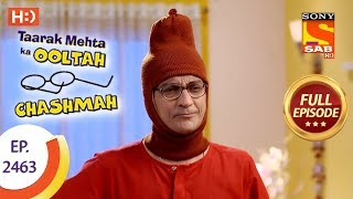 Taarak Mehta Ka Ooltah Chashmah - Ep 2463 - Full Episode - 9th May, 2018