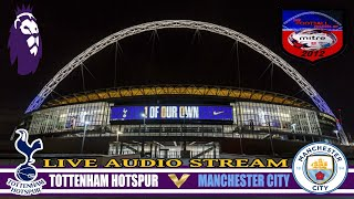 TOTTENHAM HOTSPUR 1-3 MANCHESTER CITY  | FA PREMIER LEAGUE | LIVE AUDIO STREAM 2018
