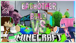Eachother! | Build VS with @LDShadowLady