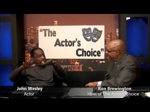 Veteran Actor John Wesley Interview: The Actor's Choice with Ron Brewington