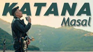 KATANA - Masal [Official Video]