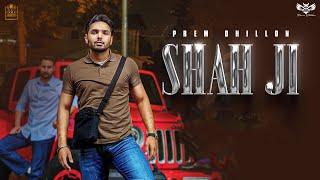 Shah Ji – Prem Dhillon Ft Snappy
