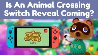 Is An Animal Crossing Switch Reveal Coming?