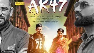 AK 47 – Sunil PG – Ankita Solanki