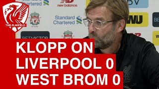 Jurgen Klopp on Liverpool 0-0 West Brom: