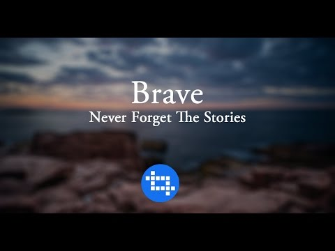 Brave - Never Forget The Stories