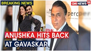 Anushka hits back at Sunil Gavaskar for his comment on Vir..