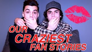 TELLING OUR CRAZIEST FAN STORIES