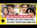 """Những Cặp Đôi Phản Diện """"Bị Ghét"""" Nhất Màn Ảnh TVB"""