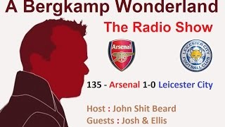 The #ABWRadio Show : 135 - Arsenal 1-0 Leicester City