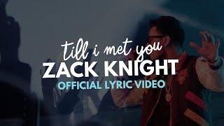 Till I Met You – Zack Knight