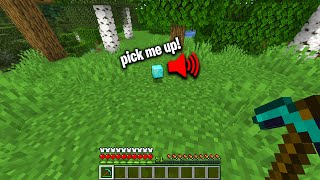 minecraft but blocks talk to you if you don't pick them up
