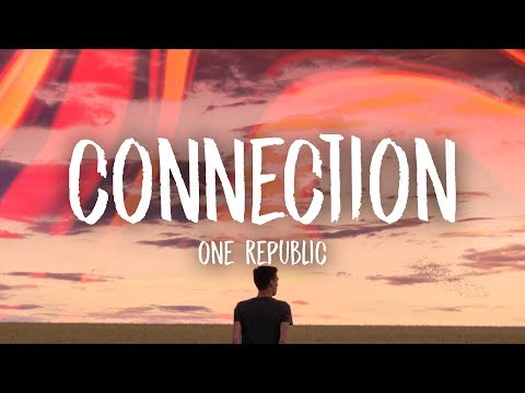 OneRepublic - Connection (Lyrics)