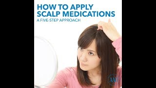How to apply scalp medications