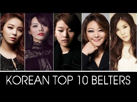 Korean Top 10 Belters (part I) | 한국 톱 10 높은 노트 가수