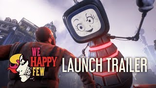 We Happy Few - Megjelenés Trailer