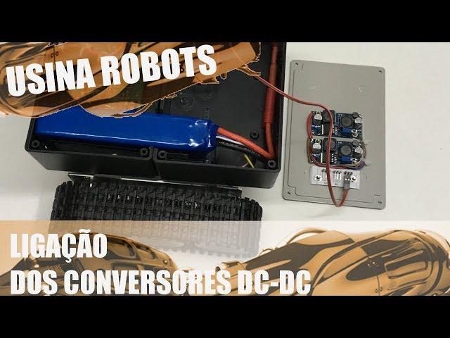 LIGAÇÃO DOS CONVERSORES DC-DC | Usina Robots US-2 #037