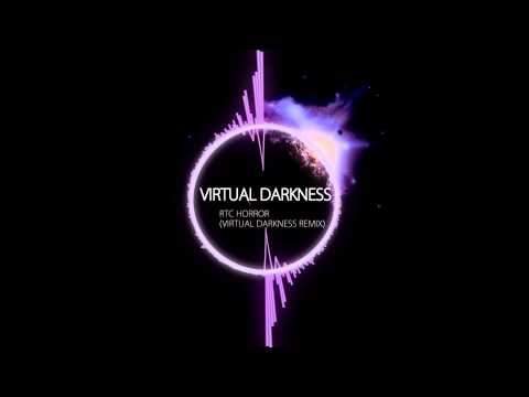 Virtual Darkness - RTC Horror (Virtual Darkness Remix)