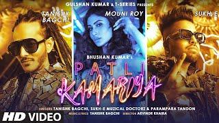 Patli Kamariya – Tanishk Bagchi – Sukh E – Parampara Tandon Video HD