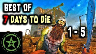 The Very Best of 7 Days to Die | 1-5 | AH | Achievement Hunter