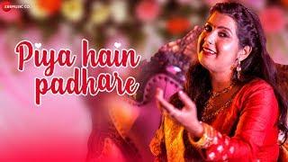 Video Piya Hain Padhare Dr Anamika Singh