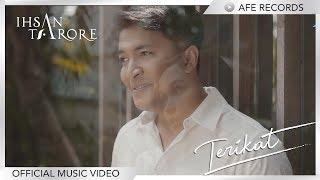 Ihsan Tarore - Terikat (Official Music Video)