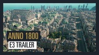 Anno 1800 - E3 2018 Trailer