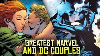 10 Greatest Marvel and DC Couples!