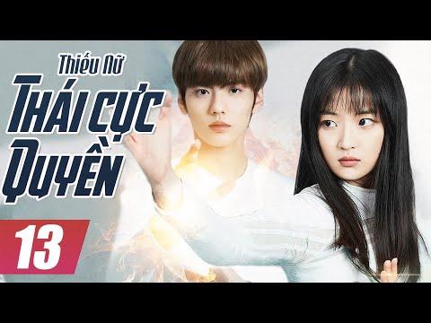Thiếu Nữ Thái Cực Quyền - Tập 13 | Phim Bộ Trung Quốc Mới Hay Nhất - Thuyết Minh