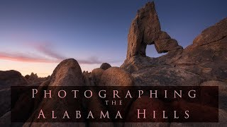 Photographing the Alabama hills - Southern California trip Part 1