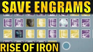 Destiny: SAVE YOUR ENGRAMS! | Rise of Iron Loot Tip!