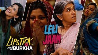 Le Li Jaan – Lipstick Under My Burkha
