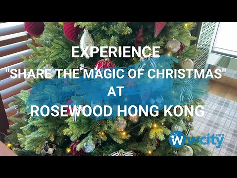 Rosewood Hong Kong suite experience for their 'Share the Magic of Christmas'