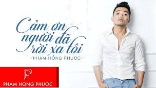Cám Ơn Người Đã Rời Xa Tôi (Lyrics Video) - Phạm Hồng Phước