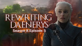 Let's Rewrite the End of Game of Thrones [ Part 1 of 2 ]