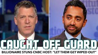 "Billionaire Stuns CNBC Host: ""Let Them Get Wiped Out"""