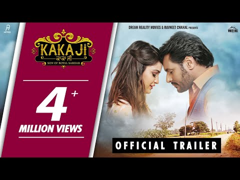 Official Trailer : KAKA JI (Son Of Royal Sardar) Dev Kharoud, Aarushi Sharma