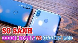 So sánh Redmi Note 7 với Galaxy M20 nên mua điện thoại nào?