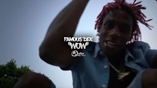 famous-dex-wow-official-music-video.jpg